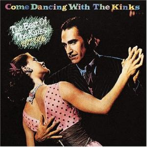 Come Dancing with the Kinks: The Best of 1977-1986